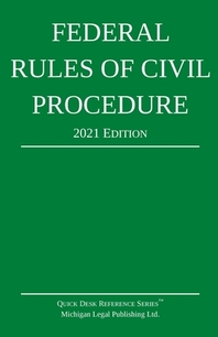 Federal Rules of Civil Procedure; 2021 Edition