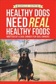 Healthy Dogs Need Real Healthy Foods