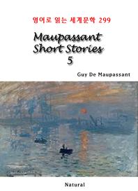 Maupassant Short Stories 5 (영어로 읽는 세계문학 299)