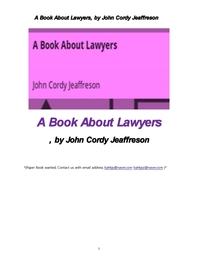 변호사에 관한 모든 것. A Book About Lawyers, by John Cordy Jeaffreson