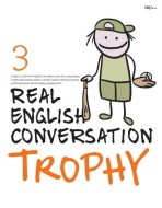 TROPHY. 3(REAL ENGLISH CONVERSATION)