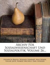 [해외]Archiv Fur Sozialwissenschaft Und Sozialpolitik, Sechsundzwanzigster Band (Paperback)