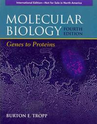 Molecular Biology : Genes to Proteins