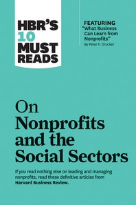 "[해외]Hbr's 10 Must Reads on Nonprofits and the Social Sectors (Featuring ""what Business Can Learn from Nonprofits"" by Peter F. Drucker) (Hardcover)"