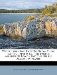 [해외]Water-Lilies and How to Grow Them