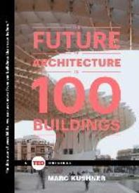 [해외]The Future of Architecture in 100 Buildings (Hardcover)