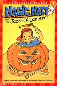 Magic Matt and the Jack-O'-Lantern(Hello Reader Level 1)