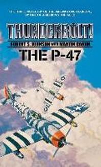 Thunderbolt! the P-47