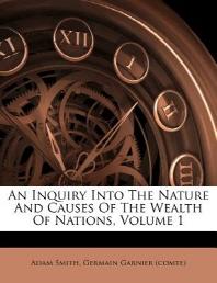 [해외]An Inquiry Into the Nature and Causes of the Wealth of Nations, Volume 1 (Paperback)