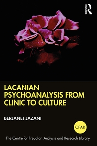 Lacanian Psychoanalysis from Clinic to Culture