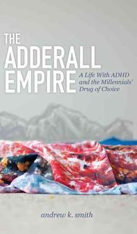 The Adderall Empire