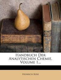 Handbuch Der Analytischen Chemie. Erster Band. Vierte Auflage