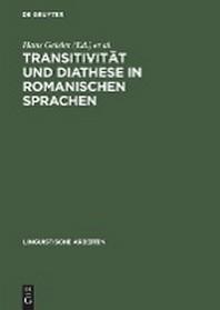 Transitivit T Und Diathese in Romanischen Sprachen
