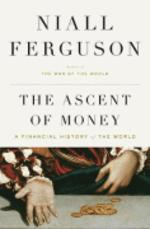 Ascent of Money : A Financial History of the World