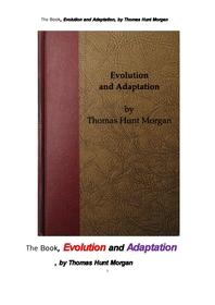 진화와 적응.The Book, Evolution and Adaptation, by Thomas Hunt Morgan