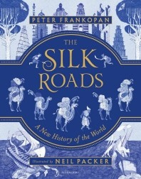 The Silk Roads: Illustrated Edition