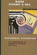 Managerial Accounting, 6/E : An Introduction to Concepts, Methods, and Uses