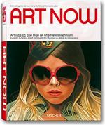 Art Now : Artists at the Rise of the New Millennium