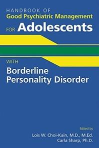 [해외]Handbook of Good Psychiatric Management for Adolescents with Borderline Personality Disorder