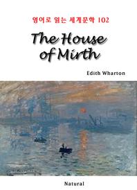 The House of Mirth (영어로 읽는 세계문학 102)