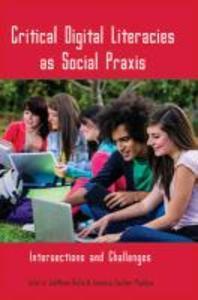 Critical Digital Literacies as Social Praxis