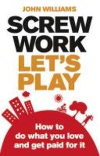 [해외]Screw Work, Let's Play (Paperback)