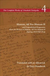 [해외]Human, All Too Human II / Unpublished Fragments from the Period of Human, All Too Human II (Spring 1878-Fall 1879) (Paperback)