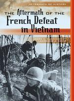 The Aftermath of the French Defeat in Vietnam