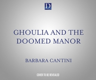Ghoulia and the Doomed Manor