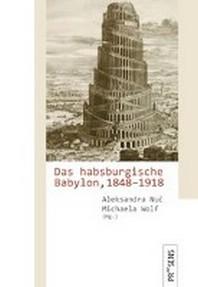 Das habsburgische Babylon, 1848-1918