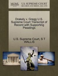 Drakely V. Gregg U.S. Supreme Court Transcript of Record with Supporting Pleadings