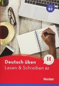 [해외]Deutsch ueben. Lesen & Schreiben B2