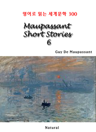 Maupassant Short Stories 6 (영어로 읽는 세계문학 300)