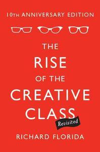 [해외]The Rise of the Creative Class, Revisited