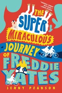[해외]The Super Miraculous Journey of Freddie Yates