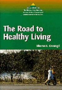 THE ROAD TO HEALTHY LIVING