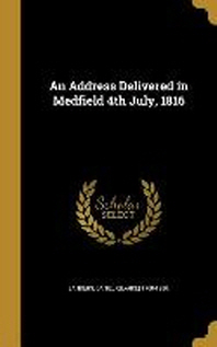 [해외]An Address Delivered in Medfield 4th July, 1816 (Hardcover)