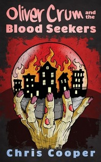 Oliver Crum and the Blood Seekers