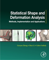 Statistical Shape and Deformation Analysis  Methods, Implementation and Applications