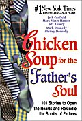 Chicken Soup for the Father''s Soul
