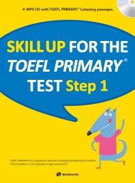 Skill Up for the TOEFL Primary test Step. 1(CD1장포함)