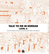 Talk To Me In Korean Level. 6