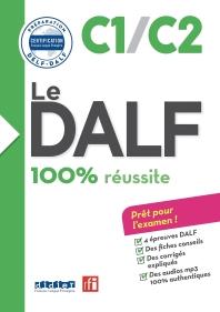 Le DALF - 100% reussite - C1 - C2 - Livre & CD