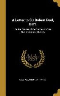 [해외]A Letter to Sir Robert Peel, Bart. (Hardcover)