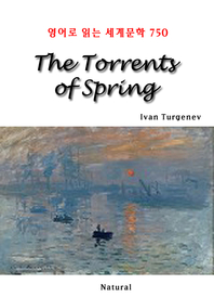 The Torrents of Spring (영어로 읽는 세계문학 750)