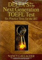 DELTAS Key to the NEXT Generation TOEFL Test Six Practice Tests
