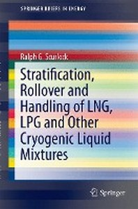 [해외]Stratification, Rollover and Handling of Lng, Lpg and Other Cryogenic Liquid Mixtures