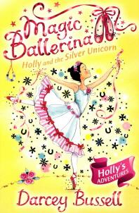 Magic Ballerina. 14 : Holly And The Silver Unicorn(CD1장 포함)(Unabridged  edition)