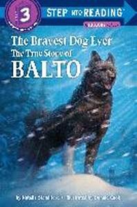 Bravest Dog Ever : The True Story of Balto