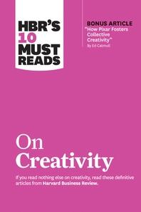"""[해외]Hbr's 10 Must Reads on Creativity (with Bonus Article """"how Pixar Fosters Collective Creativity"""" by Ed Catmull) (Paperback)"""